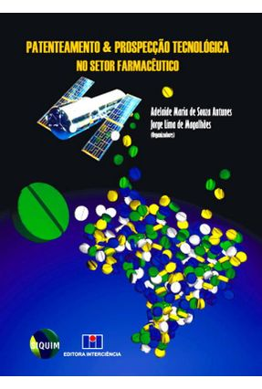 Patenteamento e Prospecção Tecnológica no Setor Farmacêutico - Magalhaes,Jorge Lima de   Hoshan.org