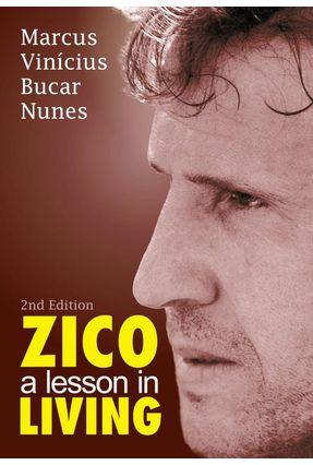 Zico - a Lesson In Living - Nunes,Marcus Vinícius Bucar   Tagrny.org