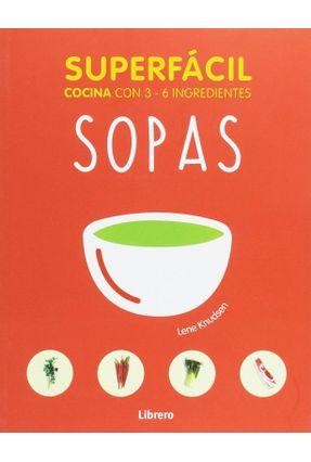 Sopas - Superfácil - Cocina Con 3-6 Ingredientes - Knudsen ,Lene pdf epub