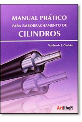 Manual Prático para Emborrachamento de Cilindros - Garbim,Valdemir J   Tagrny.org