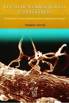O Uso De Células - Tronco Embrionárias - Grechi,Daniela | Hoshan.org