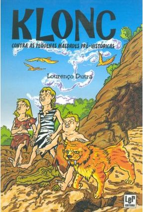 Klonc Contra As Pequenas Maldades Pré-históricas - Dutra,Lourenço   Hoshan.org