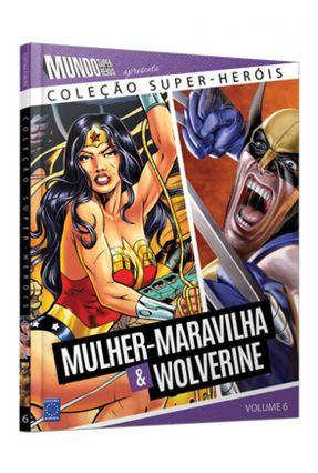 Coleção Super-Heróis Vol.6 - Mulher-Maravilha e Wolverine - Editora Europa pdf epub