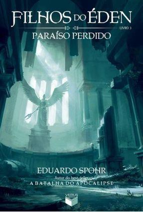 Filhos do Éden - Paraíso Perdido - Vol.3 - Spohr,Eduardo | Tagrny.org