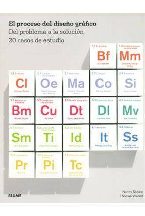 Proceso Del Diseño Gráfico - Del Problema a La Solución 20 Casos de Estudio - Skolos,Nancy Wedell,Thomas | Hoshan.org