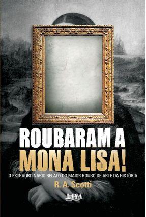 Roubaram a Mona Lisa ! - Scotti,R. A. | Hoshan.org