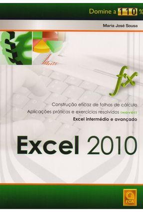 Excel 2010 - Domine a 110% - Sousa,Maria Jose | Hoshan.org