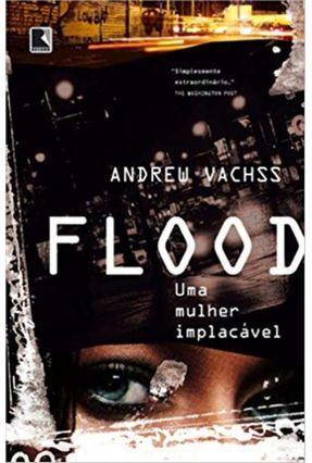 Flood - Uma Mulher Implacável - Vachss,Andrew pdf epub