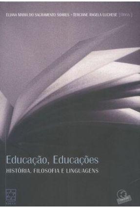 Educação, Educações - História, Filosofia e Linguagens - Do Sacramento Soare,Eliana Maria Luchese,Terciane Angela | Tagrny.org