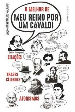 O Melhor de Meu Reino Por Um Cavalo! - Pocket - Machado,Ivan Pinheiro   Hoshan.org