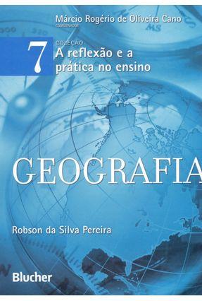 A Reflexão e a Prática No Ensino - Geografia - Vol. 7 - Cano,Márcio Rogério De Oliveira Pereira,Robson da Silva pdf epub