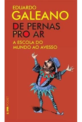 De Pernas Pro Ar - Col. L&pm Pocket - Galeano,Eduardo | Hoshan.org