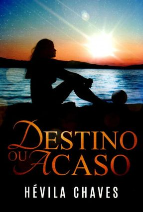 Destino ou Acaso - Chaves,Hévila | Hoshan.org