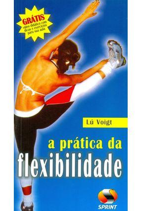 A Prática da Flexibilidade - Acompanha Fita VHS - Voigt,Lú   Tagrny.org