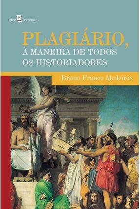 Plagiário. À Maneira De Todos Os Historiadores - Bruno Franco Medeiros | Tagrny.org