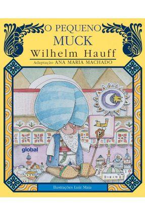 o Pequeno Muck - Hauff,Wilhelm Hauff,Wilhelm | Hoshan.org