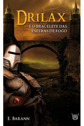 Drilax - e o Bracelete Das Esferas de Fogo - E. Barann | Hoshan.org
