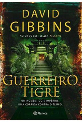 Guerreiro Tigre - Um Homem, Dois Impérios, Uma Corrida Contra o Tempo - Gibbins,David Gibbins,David | Hoshan.org
