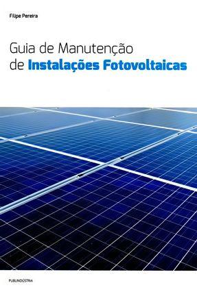 Guia de Manutenção de Instalações Fotovoltaicas - Filipe Pereira | Tagrny.org