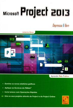 Microsoft Project 2013 - Depressa & Bem - Márcio Silva pdf epub