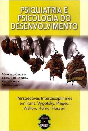 Psiquiatria e Psicologia do Desenvolvimento - Vargas ,Ciro Caixeta,Leonardo Caixeta,Marcelo Caixeta  ,Victor | Hoshan.org