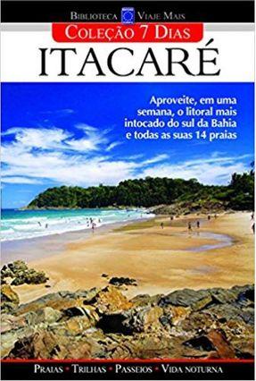 Biblioteca Viaje Mais - Itacaré - Col. 7 Dias - Editora Europa   Hoshan.org