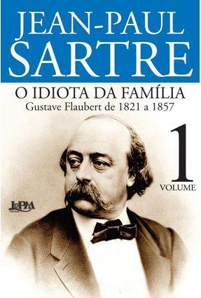O Idiota da Família - Vol. 1 - Sartre,Jean Paul | Nisrs.org