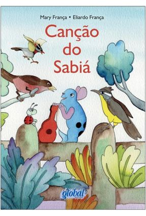 Canção do Sabiá - Nova Ortografia - Franca,Mary França,Eliardo   Nisrs.org