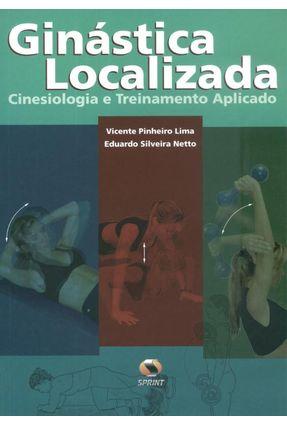 Ginástica Localizada - Cinesiologia e Treinmento Aplicado - Lima,Vicente Pinheiro Netto,Eduardo Silveira pdf epub
