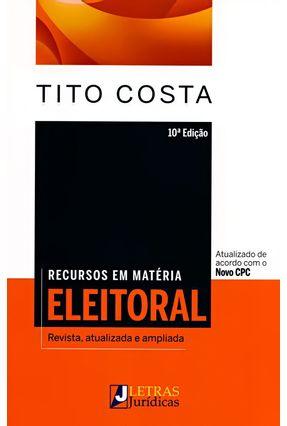 Recursos Em Matéria Eleitoral - 10ª Ed. 2015 - Costa,Tito pdf epub