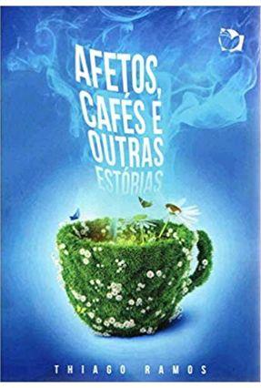 Afetos, Cafés e Outras Estórias - RAMOS,THIAGO   Hoshan.org