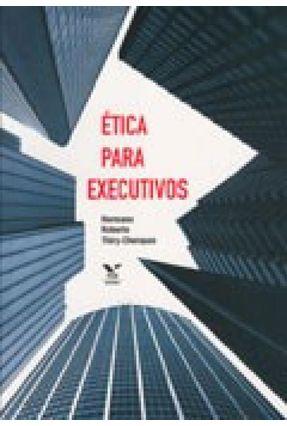 Ética para Executivos - Hermano Roberto Thiry-cherques | Tagrny.org