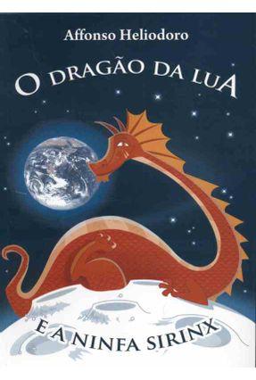 O Dragão da Lua - Heliodoro,Affonso   Hoshan.org