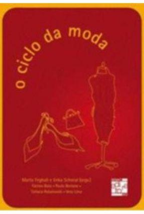 O Ciclo da Moda - Schmid,Erika Feghali,Marta Kasznar | Hoshan.org