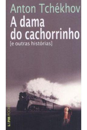 A Dama do Cachorrinho - Col. L&pm Pocket - Tchekhov,Anton pdf epub