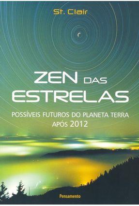 Zen das Estrelas - Possíveis Futuros do Planeta Terra Após 2012 - ST. CLAIR | Hoshan.org