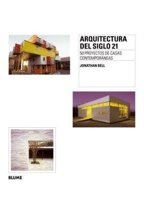 Arquitectura Del Siglo 21 - Bell,Jonathan | Hoshan.org