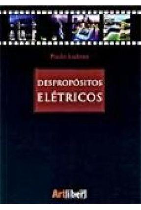 Despropósitos Elétricos - Ludmer,Paulo pdf epub