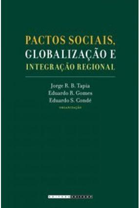 Pactos Sociais , Globalização e Integração Regional - Tapia,Jorge R. B. | Tagrny.org