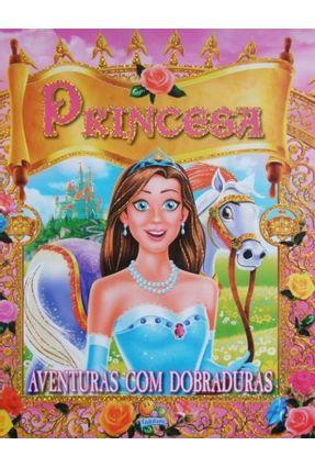 Princesas - Col. Aventuras Com Dobraduras - Editora Todolivro   Nisrs.org