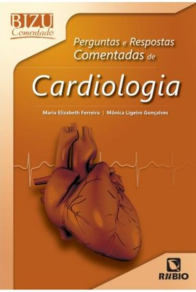 Cardiologia - Perguntas E Respostas Comentadas - Série Bizu Comentado - Ferreira,Maria Elizabeth   Tagrny.org