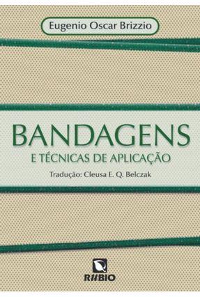 Bandagens e Técnicas de Aplicação - Brizzio,Eugenio Oscar   Hoshan.org