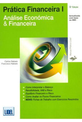 Prática Financeira I - Análise Económica & Financeira - 6ª Ed. 2011 - Nabais,Francisco Nabais,Carlos | Hoshan.org