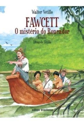 Fawcett - o Mistério do Roncador - Vetillo,Walter   Hoshan.org