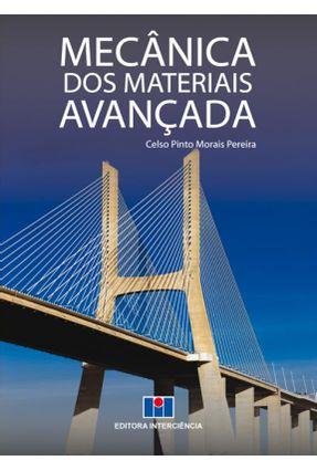 Mecânica Dos Materiais - Avançada - Pereira,Celso Pinto Morais   Tagrny.org
