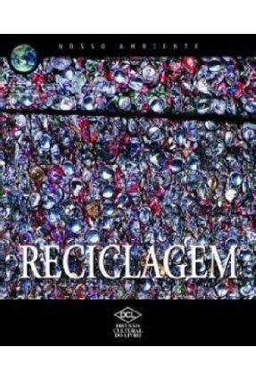 Reciclagem - Col. Nosso Ambiente - Dcl | Hoshan.org
