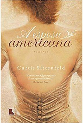A Esposa Americana - Sittenfeld,Curtis   Hoshan.org