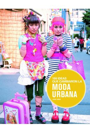 100 Ideas Que Cambiaron La Moda Urbana - Josh Sims | Hoshan.org
