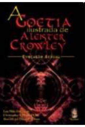 A Goetia Ilustrada de Aleister Crowley - Evocação Sexual - Duquette,Lon Milo Duquette,Lon Milo pdf epub