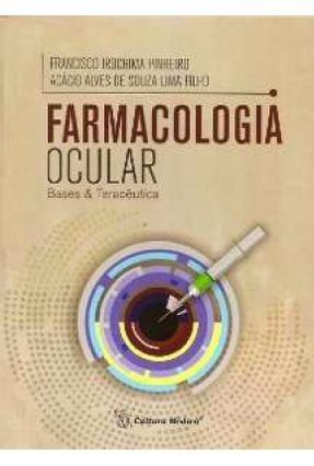 Farmacologia Ocular - Bases & Terapêutica - Pinheiro,Francisco Irochima Lima Filho,Acácio Alves De Souza | Hoshan.org